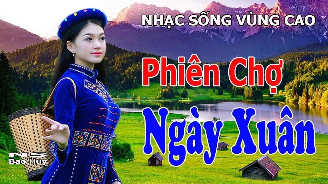 Liên Khúc Nhạc Sống Vùng Cao Phiên Chợ Ngày Xuân Bolero Tây Bắc Càng Nghe Càng Hay