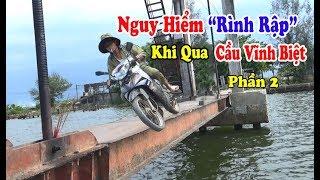 """Run """"Bần Bật"""" khi đi qua """"Cầu Vĩnh Biệt"""" Ở Quảng Nam"""