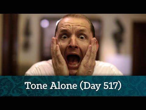 Tone Alone - Episode 2 (Day 517)