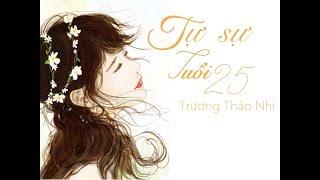 Tự sự tuổi 25 - Trương Thảo Nhi [ Audio Official ]