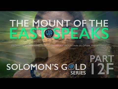 Solomon's Gold Series - Part 12F: Mount of the East Speaks, Hibok-Hibok, Ophir, Philippines