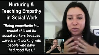 Nurturing and Teaching Empathy in Social Work: Kristen Lorene Zaleski and Edwin Rutsch
