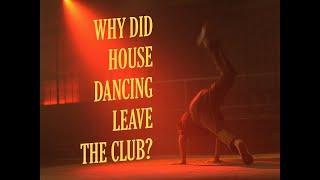 Why did house dan¢ing leave the club?   Resident Advisor