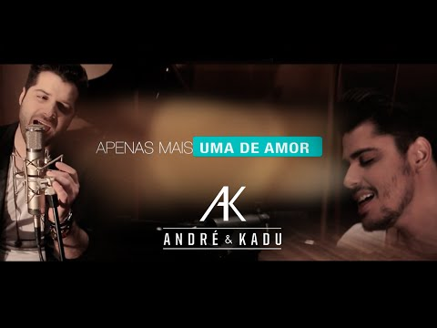 André Leonardo e Kadu Gomez - Apenas Mais uma de Amor ( Lulu Santos )