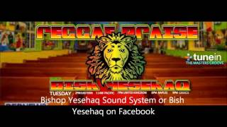 Bishop Yesehaq Sound Show nr 23 by Dj Rev on www.themastersgroove.com