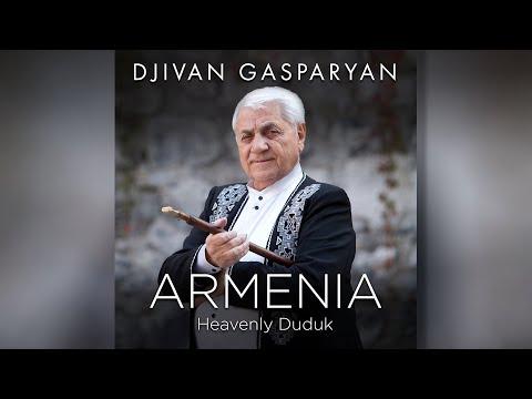 Djivan Gasparyan - Armenia (Heavenly Duduk) I Armenian Folk  I Армянский дудук