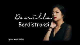 Danilla - Berdistraksi Video Lyrics