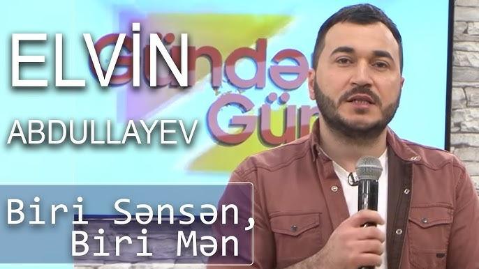 Elvin Abdullayev Biri Sənsən Biri Mən Gundən Gunə Youtube