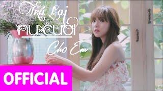 Trả Lại Nụ Cười Cho Em - Mun Phạm ( MV Official)