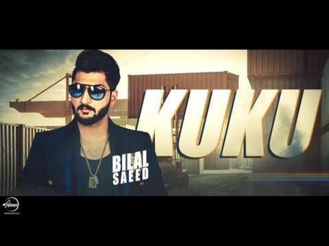Ku Ku  Full Audio Song    Bilal Saeed   Punjabi Song