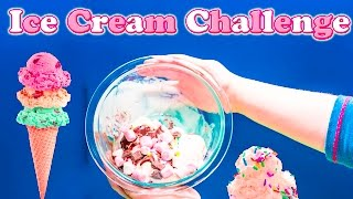 ICE CREAM CHALLENGE How to Make a Ice Cream Sundae Video Yummy Food Challenge Video