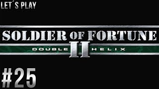 Let´s Play Soldier of Fortune 2: Double Helix - part 25 [German/HD/Blind]