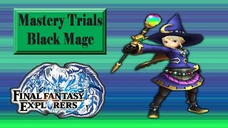 Final Fantasy: Explorers - Mastery Trials Black Mage