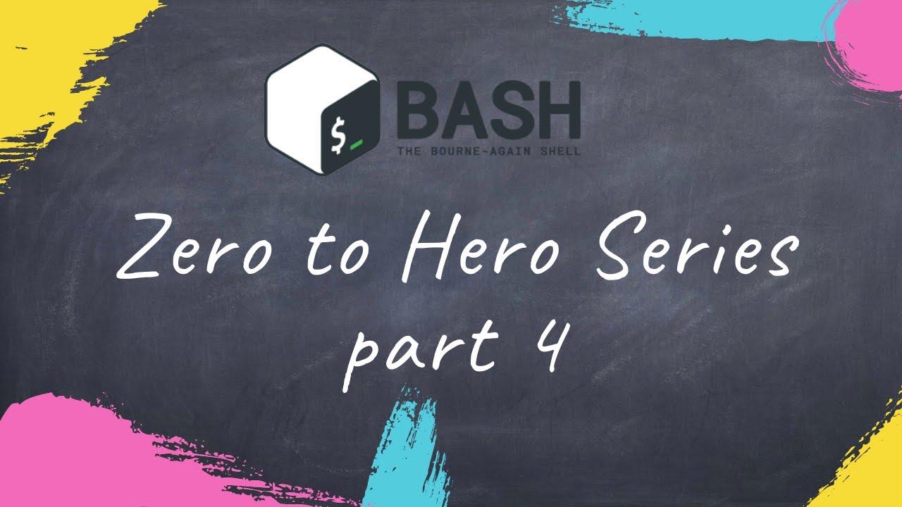 Learn Bash Zero to Hero Series Part 4