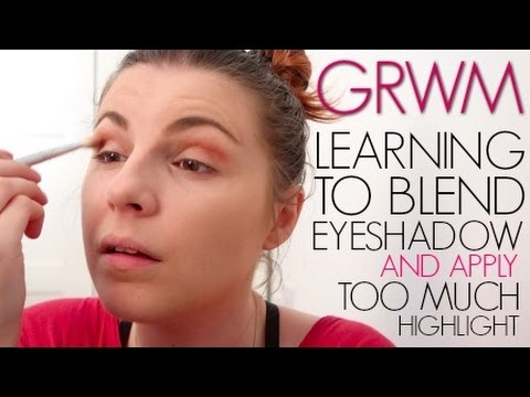 GRWM / Learning To Blend & How Much Highlight Is...