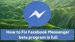 How to Fix Facebook Messenger beta program is full