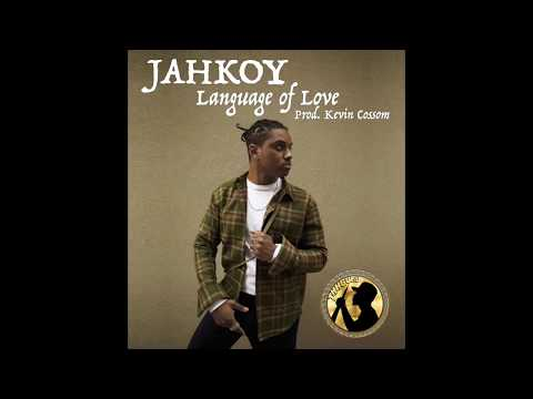 JAHKOY - Language of Love [Prod. Kevin Cossom]