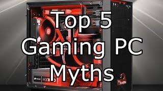 Top 5 Gaming PC Myths