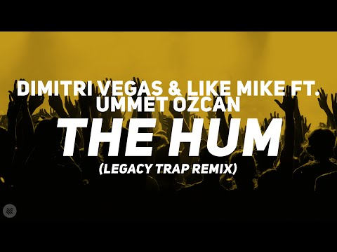 Dimitri Vegas & Like Mike ft. Ummet Ozcan - The Hum (LEGACY Trap Remix) [Bass Boosted]