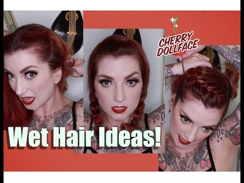 Quick & Easy Styles To Do on Wet Hair! by CHERRY DOLLFACE
