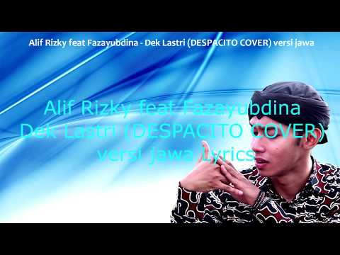 Alif Rizky feat Fazayubdina - Dek Lastri (DESPACITO COVER) versi jawa lirik Mp3