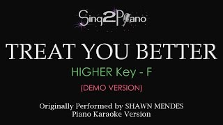 Treat You Better (Higher Key - Piano karaoke demo) Shawn Mendes
