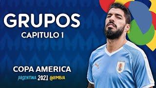 COPA AMERICA 2021   GRUPOS   CAPITULO 1