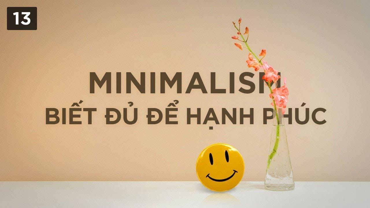 Tinh thần Minimalism: Biết đủ để hạnh phúc