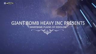 Warframe Plains of Eidolon (Day 1) Impressions with the Giant Bomb Heavy INC Clan & Alliance