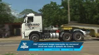 PRF realizará mega operação no carnaval 2018 em todo o estado do Ceará.