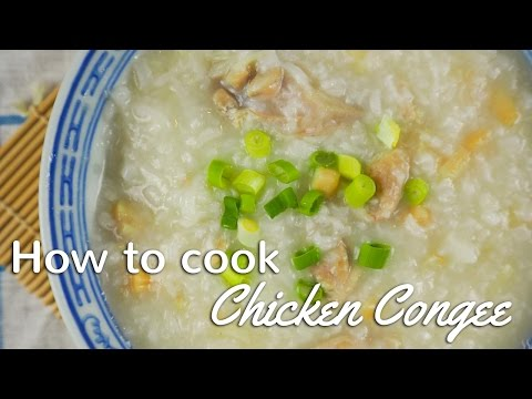 CHICKEN CONGEE | CHINESE PORRIDGE | Traditional Chinese Recipes