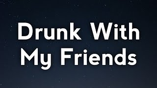 Play Drunk With My Friends