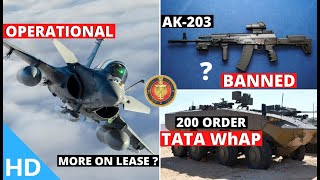 Indian Defence Updates : TATA 200 WhAP Order,AK-203 Import Ban ?,5 Rafale Operational,Fighter Lease