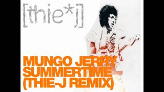 Mungo Jerry - In The Summertime (Thie-J Remix)