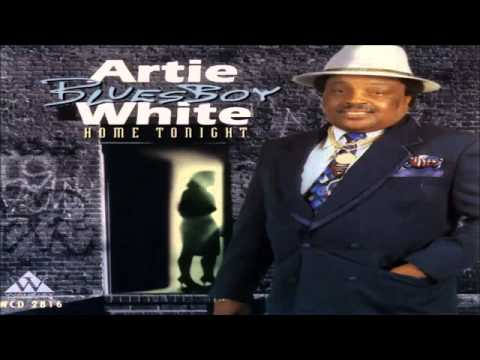 Artie Blues Boy White   Your Man Is Home Tonight
