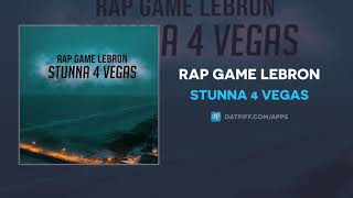 Stunna 4 Vegas - Rap Game Lebron (AUDIO)
