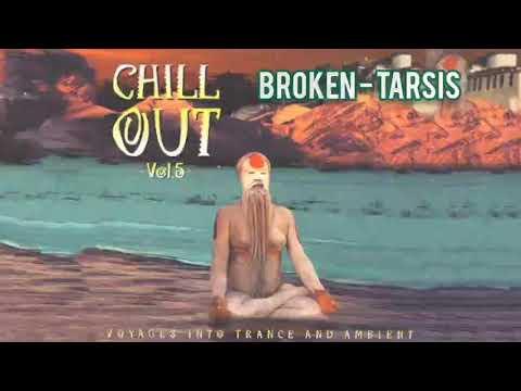 Tarsis - Broken - Chill Out Vol 5