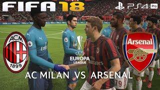 FIFA 18 (PS4 Pro) AC Milan v Arsenal   UEFA EUROPA LEAGUE ROUND OF 16   8/3/2018  1080P 60FPS