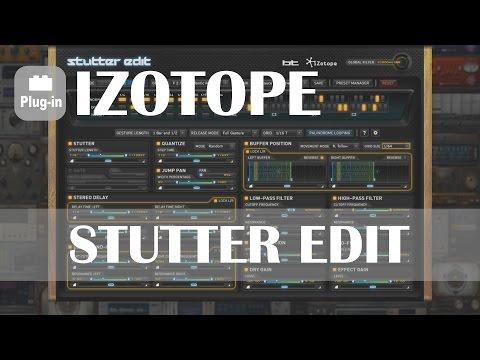 Izotope: Stutter Edit