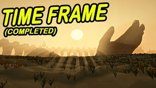 Time Frame | END OF THE WORLD SURVIVAL GAME | Beautiful game