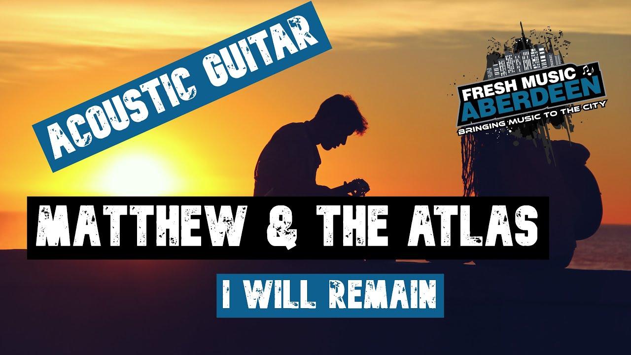 Matthew & The Atlas - I Will Remain || Guitar Play Along TAB