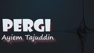 ayiem tajuddin muaz jasman   pergi official lyric video