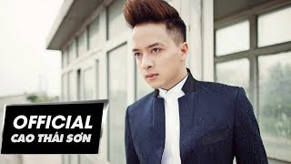 Cao Thái Sơn - Không Thể Quên (Official MV)