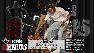 Alkaline - Block & Delete [Toll Road Riddim] July 2016