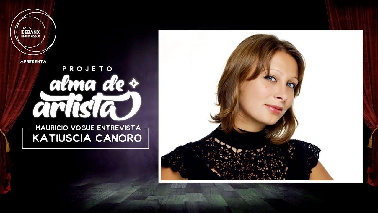 Download Projeto Alma de Artista - Maurício Vogue Entrevista Katiuscia Canoro