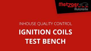 Ignitions Coils Test bench @ METZGER CARPARTS - GERMANY