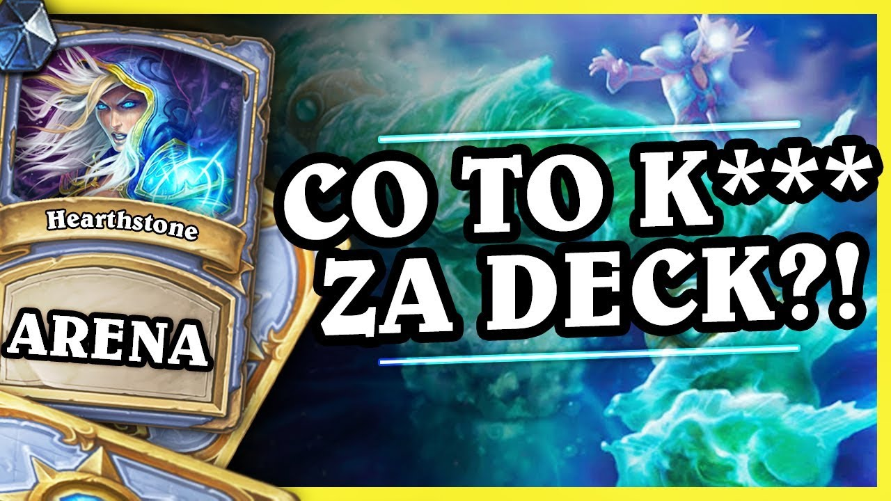 CO TO K*** ZA DECK?! – MAGE – Hearthstone Arena