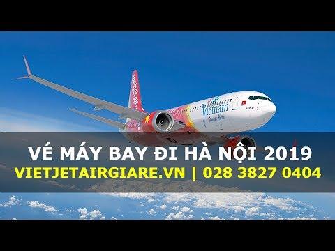 Vé máy bay đi Hà Nội 2019 Vietjet Air – Ưu đãi mỗi ngày – Hotline: 028 3827 0404