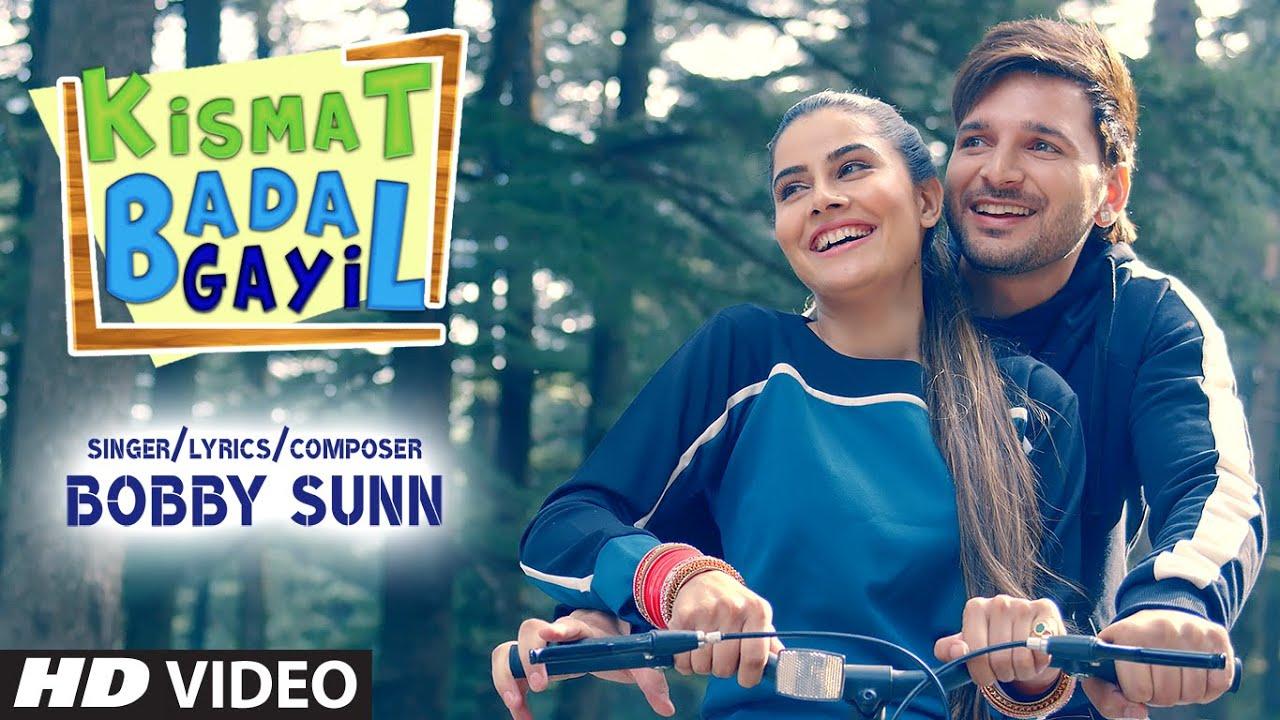 Latest Punjabi Song 'Kismat Badal Gayi' Sung By Bobby Sunn