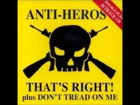 Anti Heros - That's Right Don't Tread On Me (FULL)